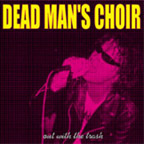 Dead Man's Choir - Out With The Trash